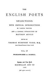 The English Poets: Selections with Critical Introductions by Various Writers and a General Introduction, Volume 4