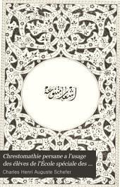 Chrestomathie persane a l'usage des élèves de l'École spéciale des langues orientales vivantes: Volume2