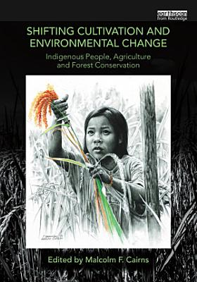 Shifting Cultivation and Environmental Change PDF