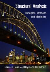 Structural Analysis: Principles, Methods and Modelling