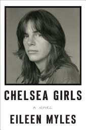 Chelsea Girls: A Novel
