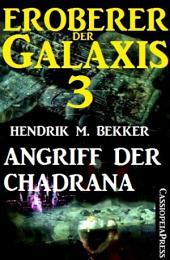 Eroberer der Galaxis 3: Angriff der Chadrana: Cassiopeiapress Science Fiction Abenteuer