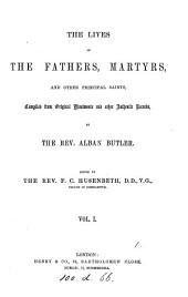 The lives of the fathers, martyrs, and other principal saints. ed. by F.C. Husenbeth. [With] The history of the blessed virgin Mary, by the abbé Orsini, tr. by F.C. Husenbeth