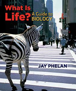 What Is Life  A Guide to Biology W Prep U Book
