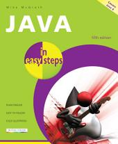 Java in easy steps, 5th edition: Covers Java 8