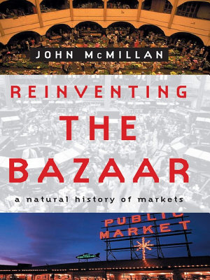 Reinventing the Bazaar  A Natural History of Markets