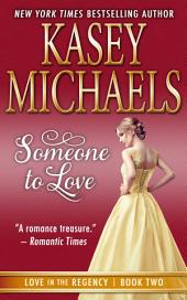 Someone to Love (Love in the Regency Book 2)