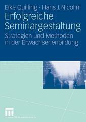 Erfolgreiche Seminargestaltung: Strategien und Methoden in der Erwachsenenbildung