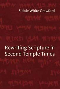 Rewriting Scripture in Second Temple Times Book