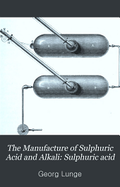 The Manufacture of Sulphuric Acid and Alkali: Sulphuric acid