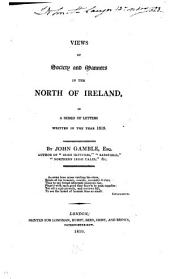 Views of Society and Manners in the North of Ireland: In a Series of Letters Written in the Year 1818
