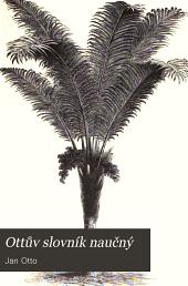 Ottův slovník naučný: Illustrovaná encyklopædie obecných vědomostí, Svazek 19