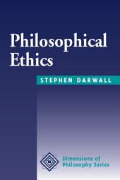 Philosophical Ethics: An Historical And Contemporary Introduction
