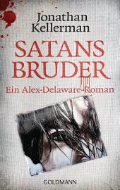 Satans Bruder: Ein Alex-Delaware-Roman 10