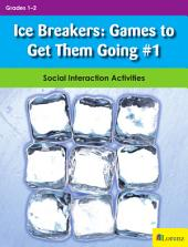 Ice Breakers: Games to Get them Going #1: Social Interaction Activities