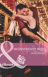 Inconveniently Wed   Mills   Boon Romance   Girls  Weekend in Vegas  Book 3  PDF
