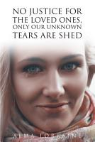 No Justice for the Loved Ones  Only Our Unknown Tears Are Shed PDF