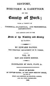 History, directory & gazetteer, of the county of York; with select lists of the merchants ... of London, and the principal . .. towns of England. The directory department by W. Parson: Volume 2