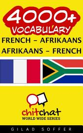 4000+ French - Afrikaans Afrikaans - French Vocabulary