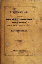 El Drama del alma: algo sobre Méjico y Maximiliano
