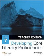 Developing Core Literacy Proficiencies, Grade 7