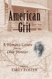 American Grit: A Woman's Letters from the Ohio Frontier