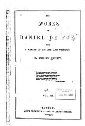 The Works of Daniel De Foe: With a Memoir of His Life and Writings, Volume 3