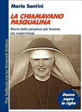 La Chiamavano Pasqualina - Storia Della Perpetua Pi Famosa Dei Nostri Tempi