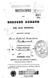 Recitaciones del derecho romano: Volumen 1