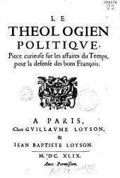 Le Théologien politique: pièce curieuse sur les affaires du temps pour la défense des bons François