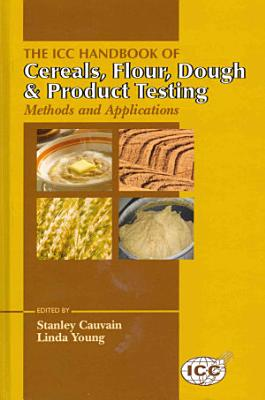 The ICC Handbook of Cereals, Flour, Dough & Product Testing