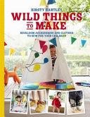 Wild Things to Make