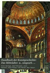 Handbuch der Kunstgeschichte: Das Mittelalter. 9., umgearb. Aufl., von J. Neuwirth