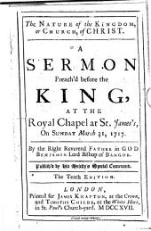 The Nature of the Kingdom, Or Church, of Christ. A Sermon ... The Tenth Edition