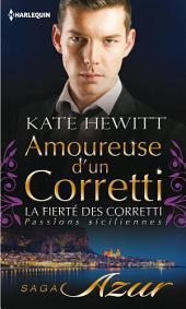 Amoureuse d'un Corretti: T4 - La fierté des Corretti : Passions siciliennes
