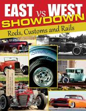 East Vs. West Showdown: Rods, Customs and Rails: Rods, Customs and Rails