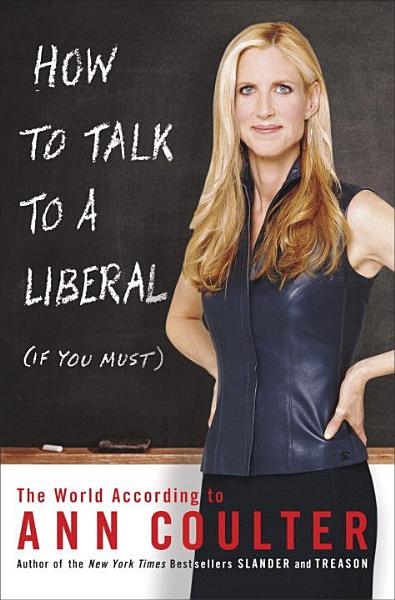 How to Talk to a Liberal (If You Must) Pdf Book