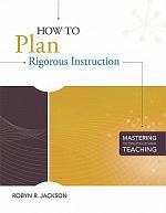 How to Plan Rigorous Instruction