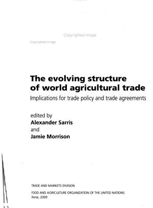 The Evolving Structure of World Agricultural Trade