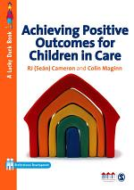 Achieving Positive Outcomes for Children in Care