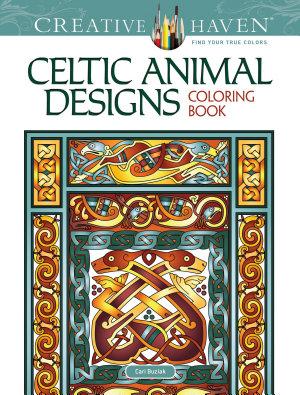 Creative Haven Celtic Animal Designs Coloring Book