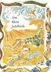 Eine kleine Jubellerche: Bulgarische Kinderlieder mit deutschen Nachdichtungen