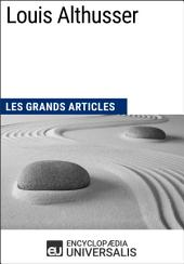 Louis Althusser: Les Grands Articles d'Universalis