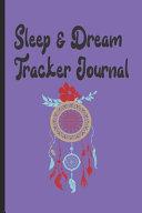 Sleep And Dream Tracker Journal