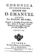 Chronica do serenissimo Senhor rei D. Emanuel: Volume 1