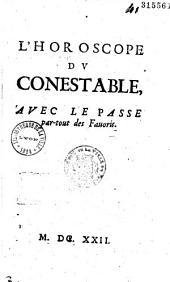 L'Horoscope du conestable (de Luynes), avec le Passe par-tout des Fauoris [par Fancan]
