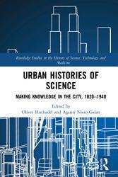 Urban Histories Of Science Book PDF