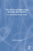 The Future of Digital Data, Heritage and Curation in a More-than Human World