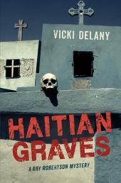 Haitian Graves: Ray Robertson Mystery