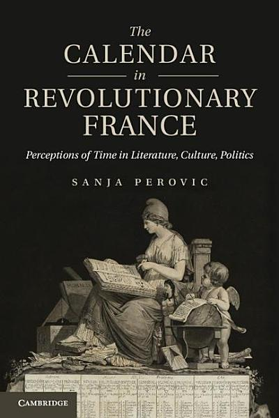 Download The Calendar in Revolutionary France Book